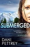 Submerged (Alaskan Courage) (Volume 1)