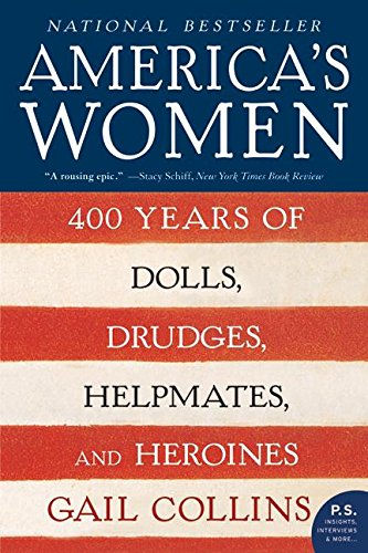 America's Women: 400 Years of Dolls, Drudges, Helpmates, and Heroines - Arlington Women To Va Women