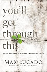You'll Get Through This: Hope and Help for Your Turbulent T