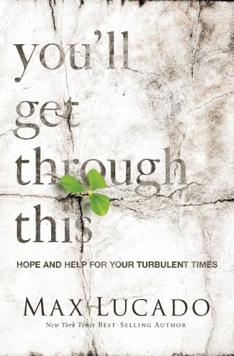 You'll Get Through This: Hope and Help for Your Turbulent Times cover