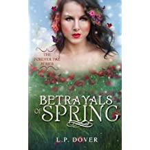 Betrayals of Spring: Betrayals of Spring (Forever Fae Series) (Volume 2)