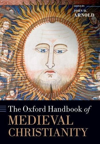 The Oxford Handbook of Medieval Christianity (Oxford Handbooks)