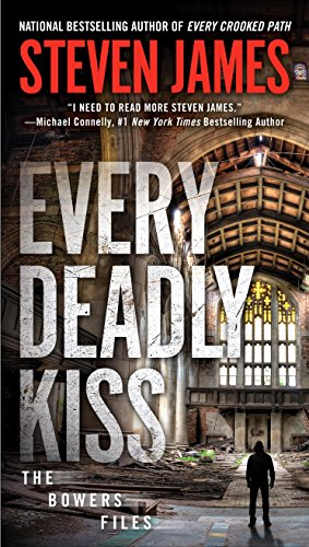 Every Deadly Kiss (The Bowers Files) by [James, Steven]