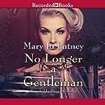 No Longer a Gentleman | Mary Jo Putney