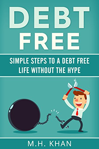 Debt-Free: Simple Steps to a Debt-Free Life Without the Hype