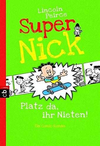 Super Nick - Platz da, ihr Nieten!: Ein Comic-Roman Band 3 (Die Super Nick-Reihe, Band 3)