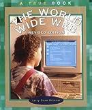The World Wide Web, Larry Dane Brimner, 0516268562