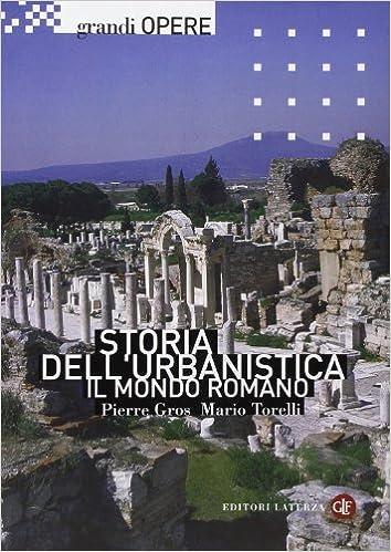 Storia Dell Urbanistica Il Mondo Romano Ediz Illustrata Amazon It Gros Pierre Torelli Mario Libri