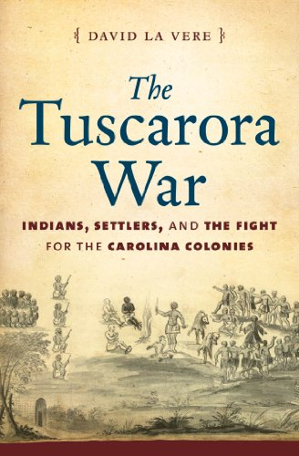 New Colony Bath (The Tuscarora War: Indians, Settlers, and the Fight for the Carolina Colonies)