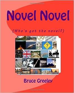 Novel Novel: (Who's Got The Novel?)