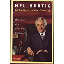 At Twilight in the Country: Memoirs of a Canadian Nationalist