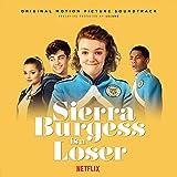 Sierra Burgess is a Loser (Original Motion Picture Soundtrack)