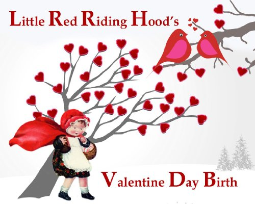 (Red Riding Hood's Valentine Day Birth (Red Riding Hood Stories Book 2))
