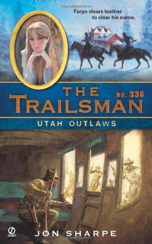 Read Online The Trailsman #336: Utah Outlaws pdf epub