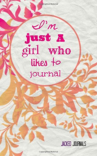 Read Online Jacked Journals: Bullet Grid Journal - Original, I'm Just A Girl Who Likes To Journal, Floral - 185 Dot Grid Pages, 5 x 8, Professionally Designed (Orange & Pink) (Watercolor) pdf