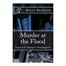 Murder at the Flood:  a gripping crime mystery with a sinister twist (Detective Inspector Skelgill Investigates Book 9)