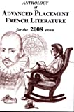 Anthology of French Literature for the AP Exam, David Greuel, 1877653926