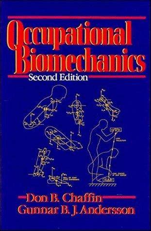 Occupational Biomechanics by Don B. Chaffin (1991-04-04)