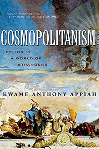 Cosmopolitanism: Ethics in a World of Strangers (Issues of Our Time) (Norton On Archives)