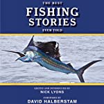 The Best Fishing Stories Ever Told | Nick Lyons