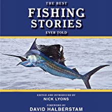The Best Fishing Stories Ever Told Audiobook by Nick Lyons Narrated by Kerry Woodrow