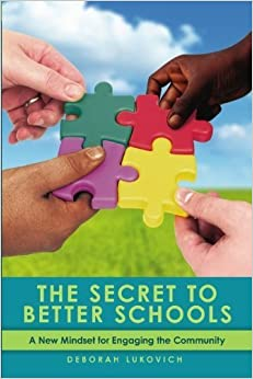 Book The Secret to Better Schools: A New Mindset for Engaging the Community by Deb Lukovich (2009-06-13)
