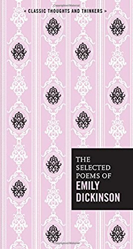 The Selected Poems of Emily Dickinson (Classic Thoughts and Thinkers)