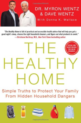 The Healthy Home  Simple Truths To Protect Your Family From Hidden Household Dangers