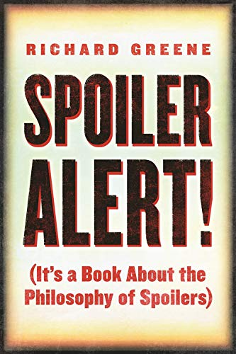 cover image Spoiler Alert! (It's a Book about the Philosophy of Spoilers)
