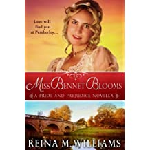 Miss Bennet Blooms: A Pride and Prejudice Novella (Love at Pemberley Book 3)