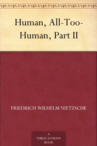 Human, All-Too-Human, Part II