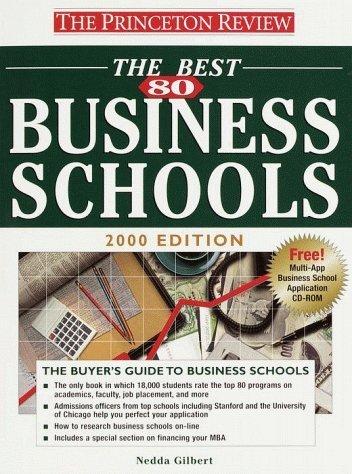 Princeton Review: Best 80 Business Schools, 2000 Edition (Best Business Schools (Princeton Review)) by Nedda Gilbert (1999-09-14)