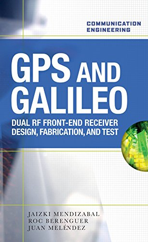 Price comparison product image GPS and Galileo: Dual RF Front-end receiver and Design, Fabrication, & Test (Communication Engineering)
