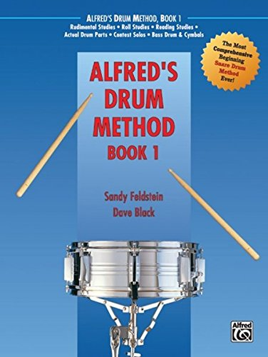 (Alfred's Drum Method, Bk 1: The Most Comprehensive Beginning Snare Drum Method Ever!)