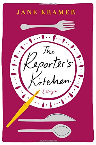 The Reporter's Kitchen: Essays cover