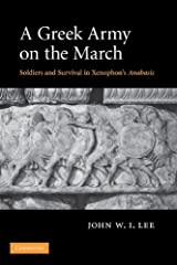 A Greek Army on the March: Soldiers and Survival in Xenophon's Anabasis Kindle Edition