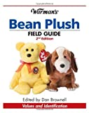 img - for Warman's Bean Plush Field Guide: Values and Identification (Warman's Field Guides Bean Plush: Values & Identification) by Dan Brownell (Editor) (4-Sep-2008) Paperback book / textbook / text book