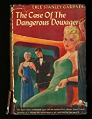 The case of the dangerous dowager de Erle…