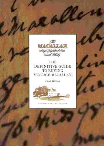 The Definitive Guide to Buying Vintage Macallan (The Macallan Single Highland Malt Scotch Whisky)