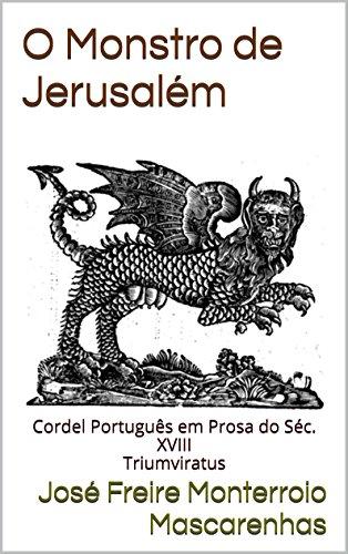 O Monstro de Jerusalém: Cordel Português em Prosa do Séc. XVIII - Triumviratus (Mestres da Literatura de Terror, Horror e Fantasia Livro 8)