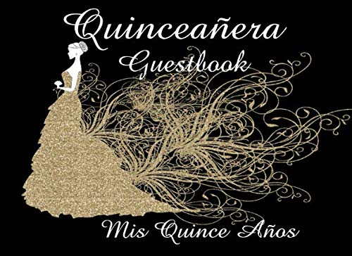 (Quinceañera Guestbook Mis Quince Años: Black and Gold Glitter Print 15th Birthday Guestbook with Messages and Gift Log for Quinceañera Celebration Party 204 pages)