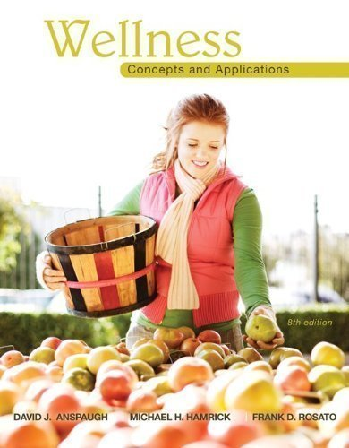 Wellness: Concepts and Applications 8th (eighth) Edition by Anspaugh, David, Hamrick, Michael, Rosato, Frank published by McGraw-Hill Humanities/Social Sciences/Languages (2010) Paperback