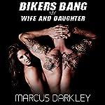 Bikers Bang My Wife & Daughter | Marcus Darkley