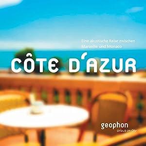 Côte d'Azur: Eine akustische Reise zwischen Marseille und Monaco Hörbuch