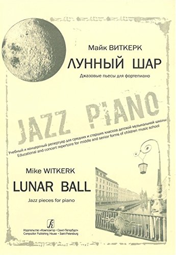 Lunar Ball. Jazz pieces for piano. Educational and concert repertoire for middle and senior forms of children music school