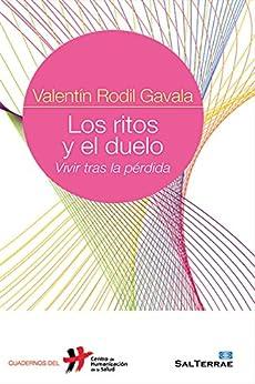 LOS RITOS Y EL DUELO. Vivir tras la pérdida (Cuadernos del CHS) (Spanish Edition) by [RODIL GAVALA, VALENTÍN]