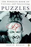 Curious and Interesting Puzzles, The Penguin Book of (Penguin science) by Wells David (1993-04-06) Paperback