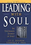 Leading with Soul: An Uncommon Journey of Spirit, New & Revised By Lee G. Bolman, Terrence E. Deal