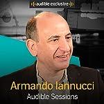 Armando Iannucci: Audible Sessions: FREE Exclusive Interview | Robin Morgan-Bentley