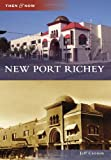 New Port Richey (Then and Now)